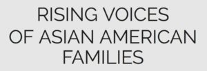 Rising Voices of Asian American Families